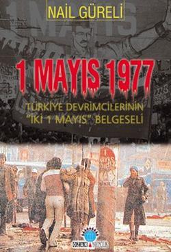 1 Mayıs 1977 Türkiye Devrimcilerinin İki 1 Mayıs Belgeseli