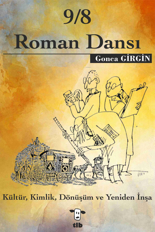 9-8'lik Roman Dansı : Kültür, Kimlik, Dönüşüm ve Yeniden İnşa