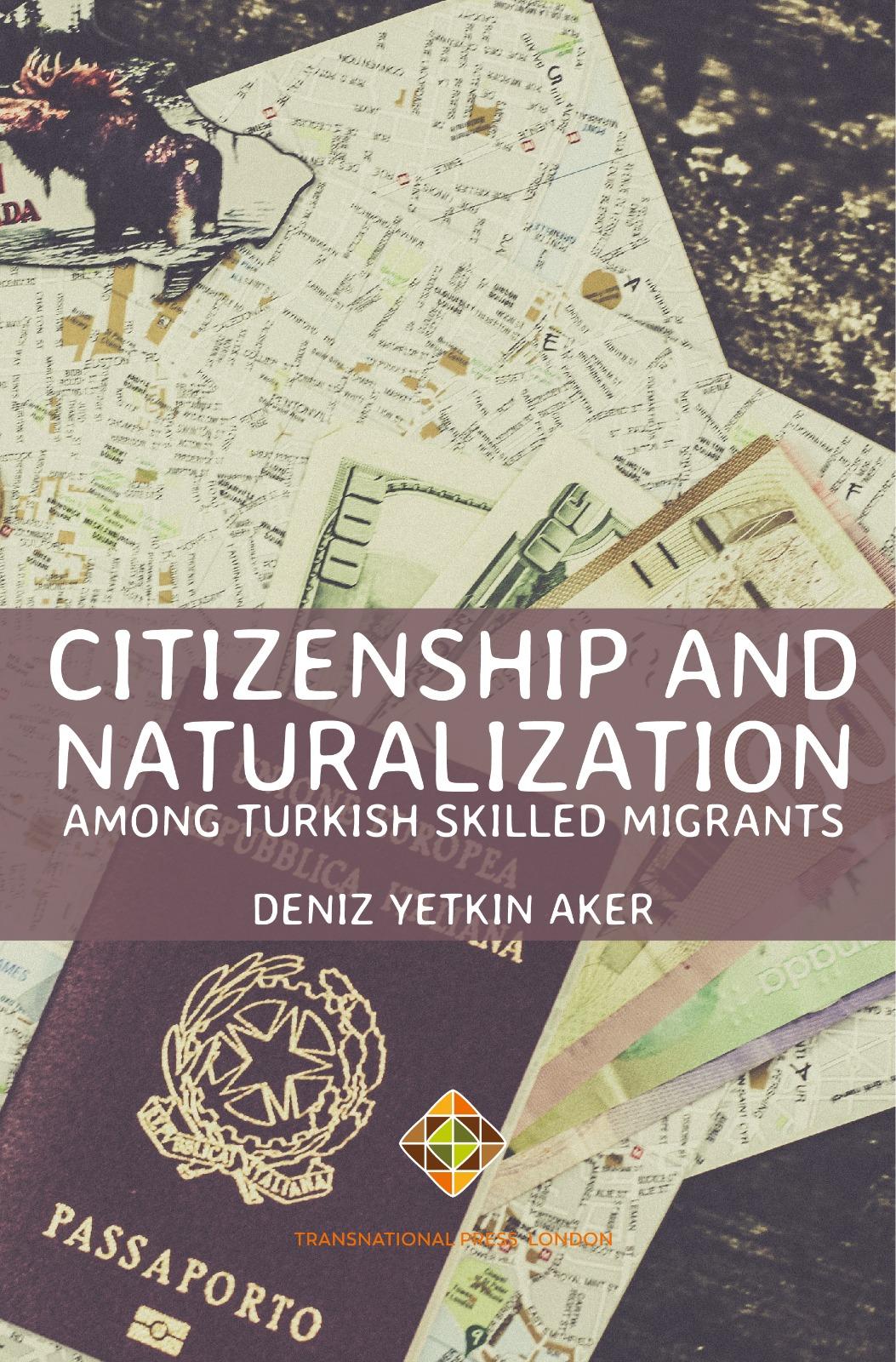 Citizenship and Naturalization among Turkish Skilled Migrants