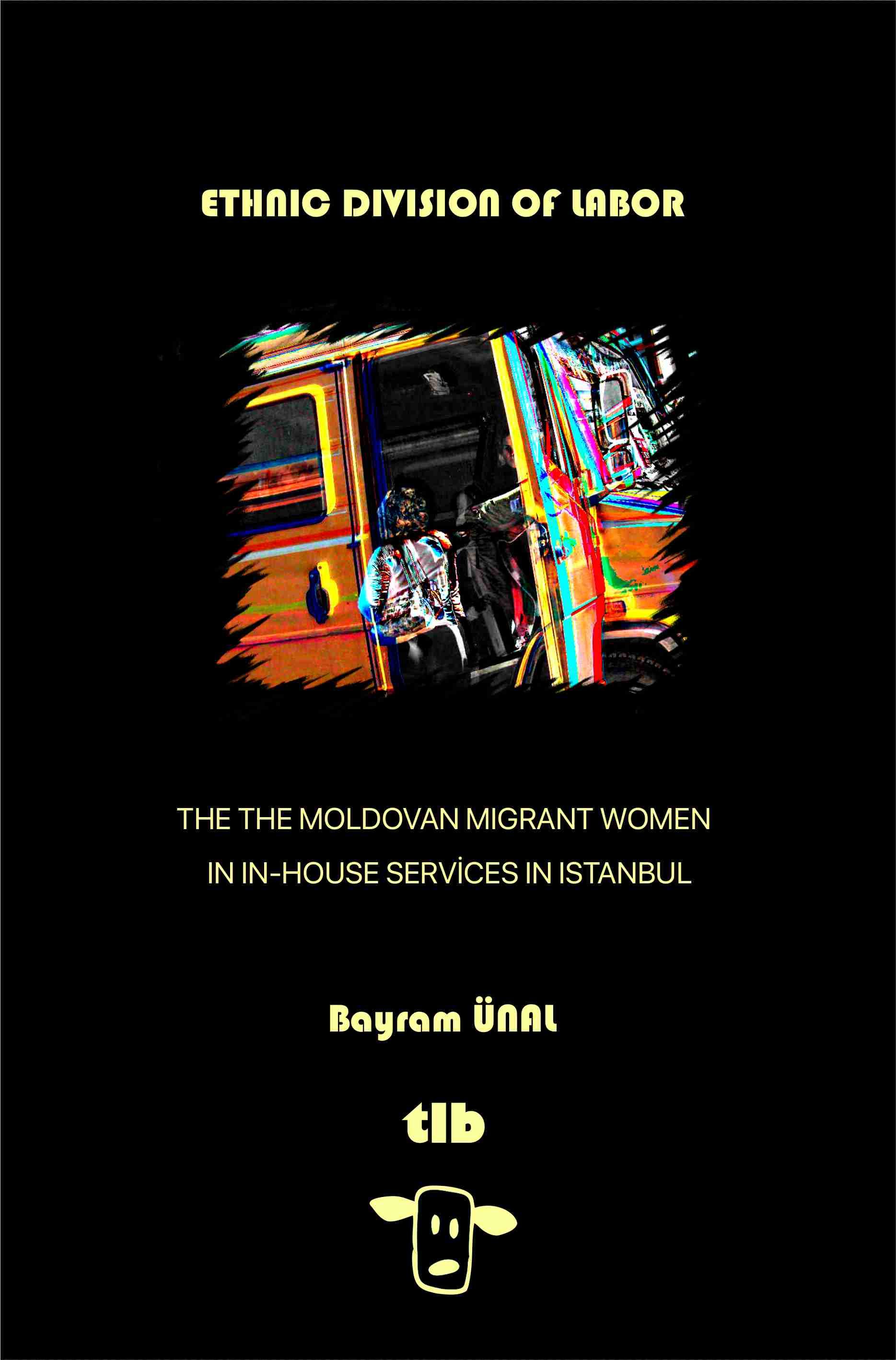 Ethnıc Dıvısıon Of Labor: The Moldovan Mıgrant Women In In-Houses
