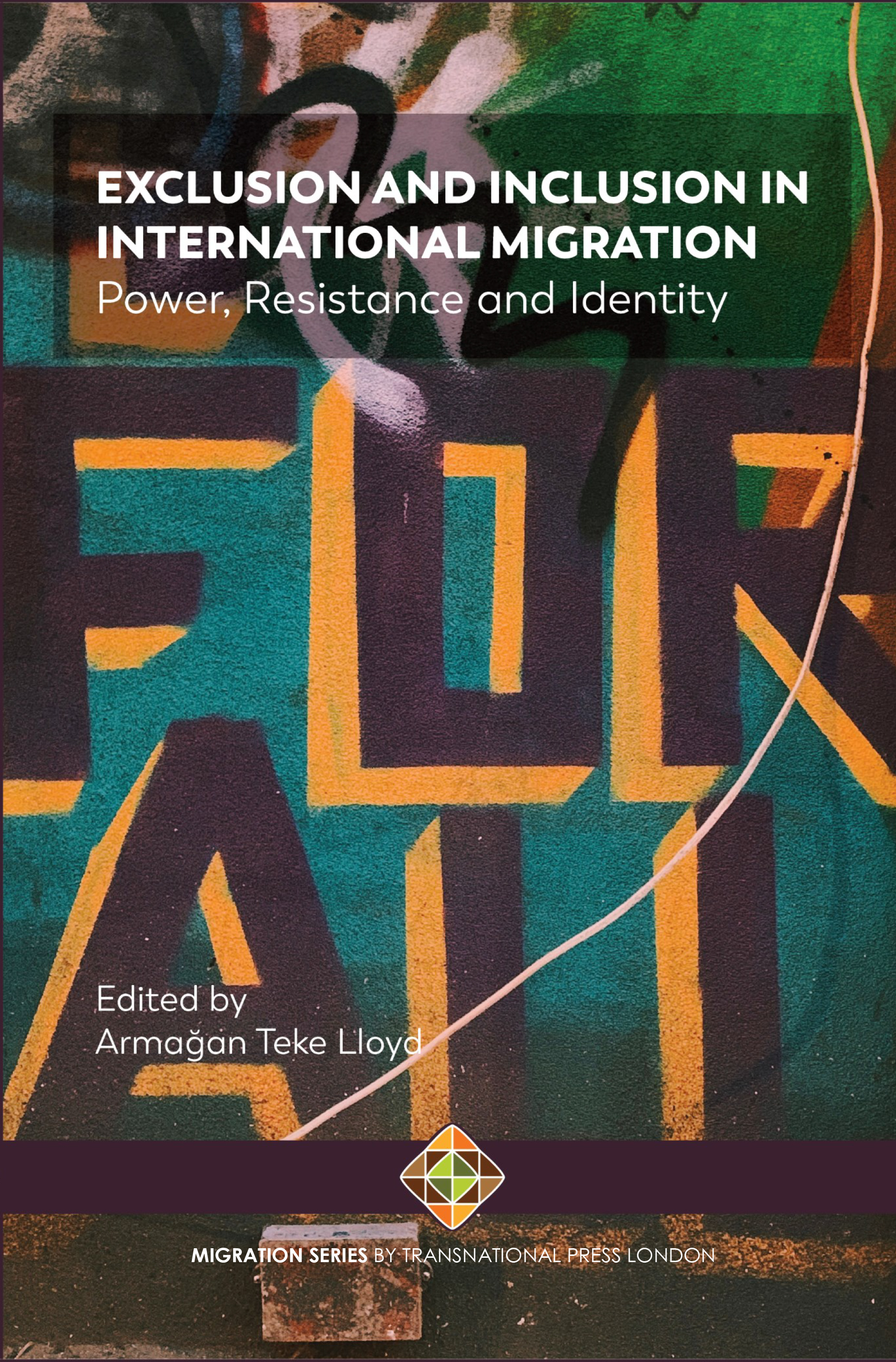 Exclusion and Inclusion in International Migration: Power, Resistance and Identity