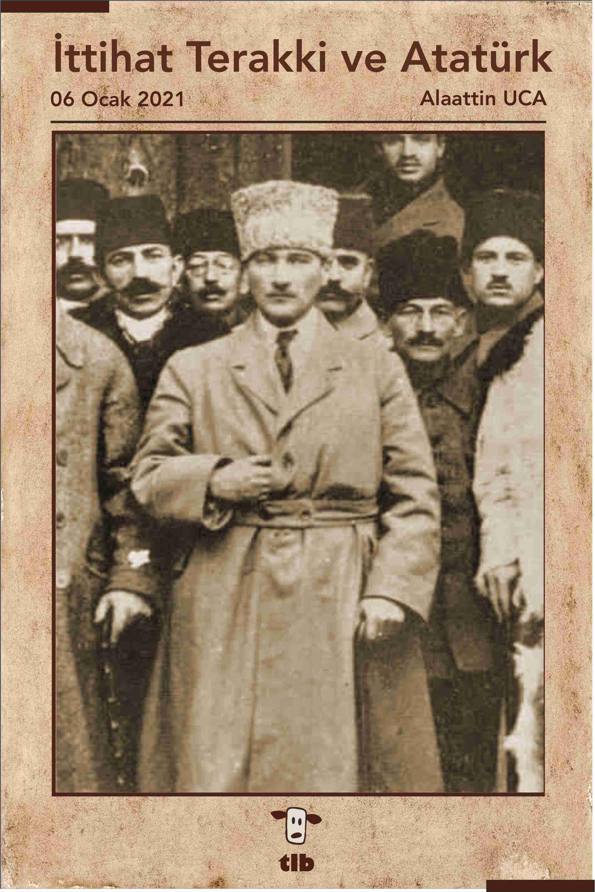 İttihat Terakki ve Atatürk