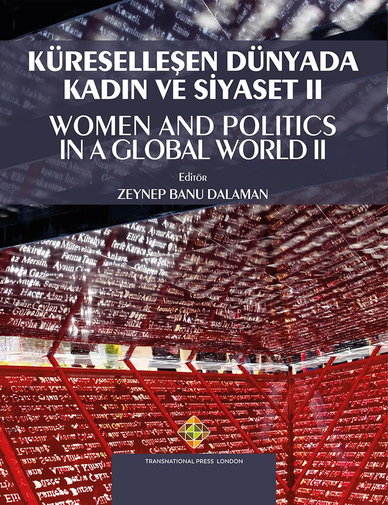 KÜRESELLEŞEN DÜNYADA KADIN VE SİYASET II  -  WOMEN AND POLITICS IN A GLOBAL WORLD II