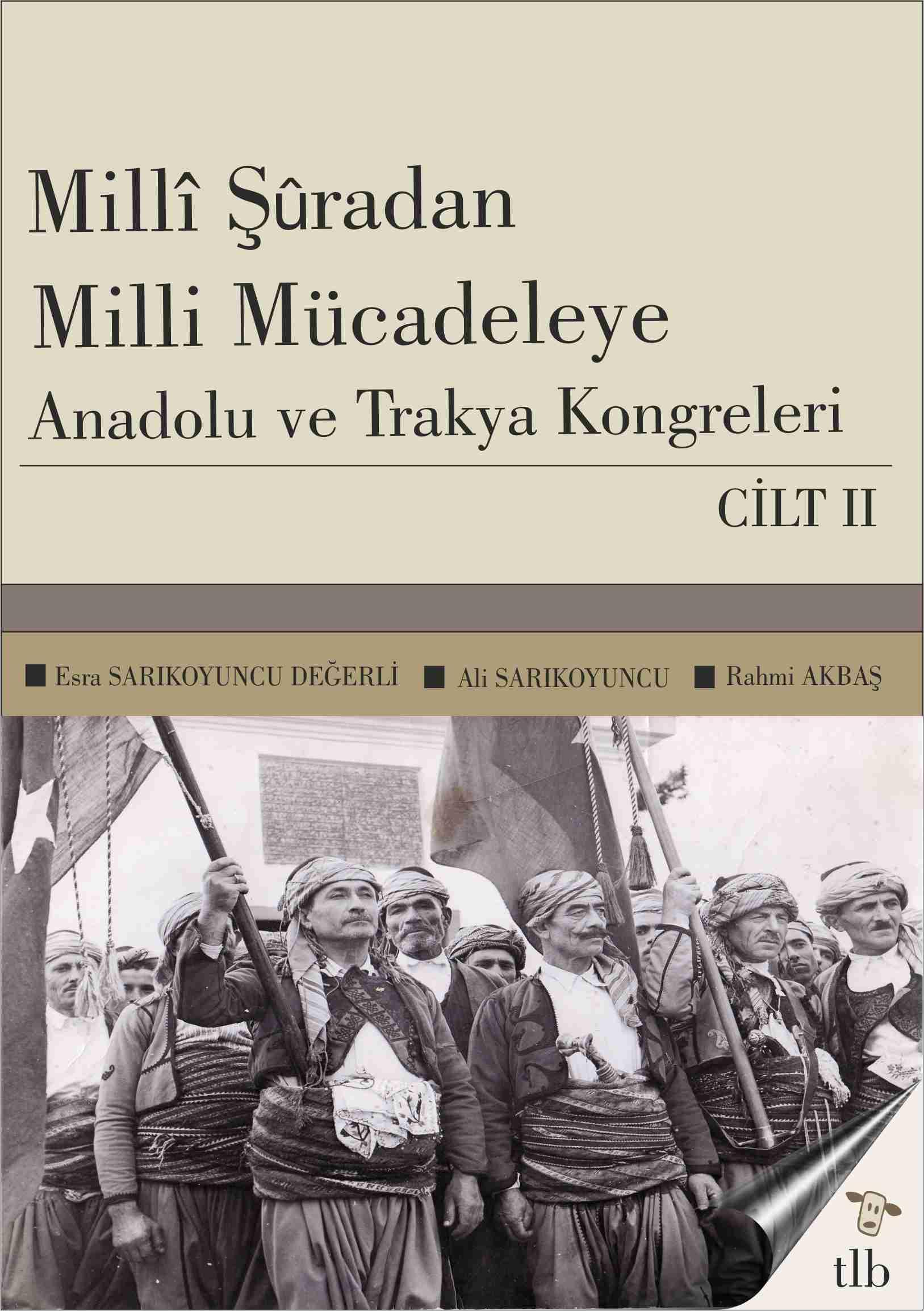 Milli Şura'dan Milli Mücadeleye: Anadolu ve Trakya Kongreleri 2. Cilt