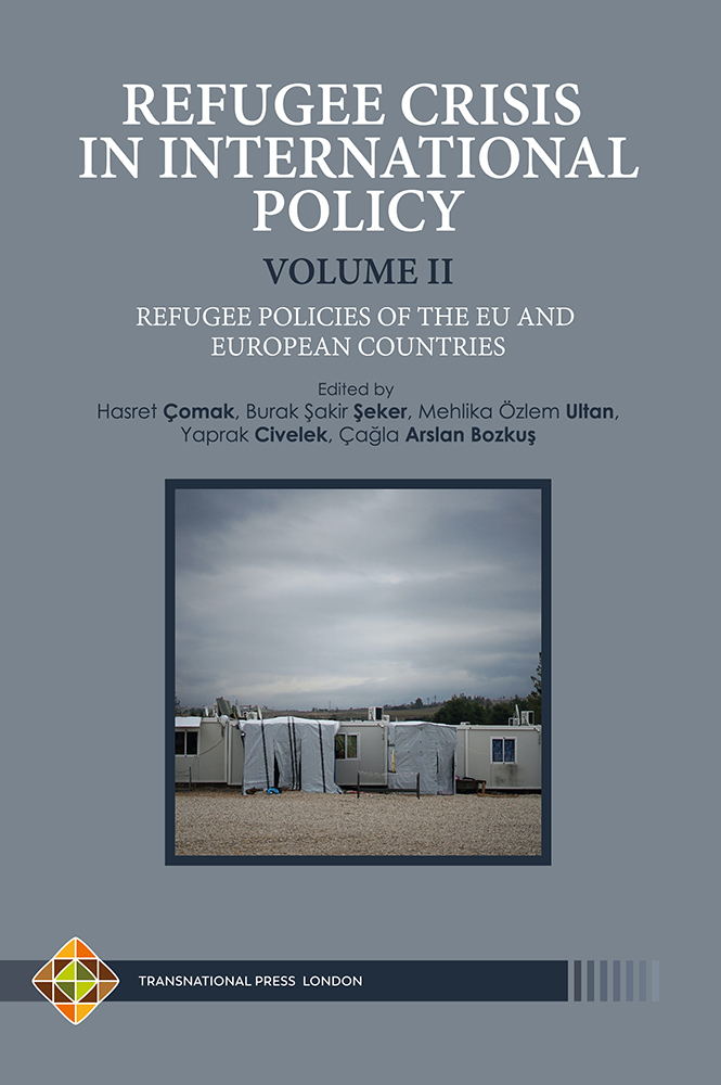 REFUGEE CRISIS IN INTERNATIONAL POLICY – VOLUME II – Refugee Policies of the EU and European Countries