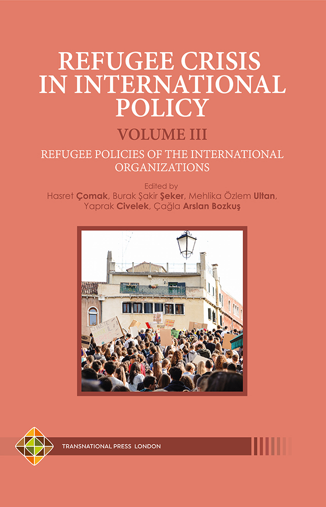 REFUGEE CRISIS IN INTERNATIONAL POLICY – VOLUME III – Refugee Policies of the International Organizations