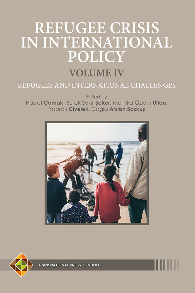 REFUGEE CRISIS IN INTERNATIONAL POLICY – VOLUME IV – Refugees and International Challenges