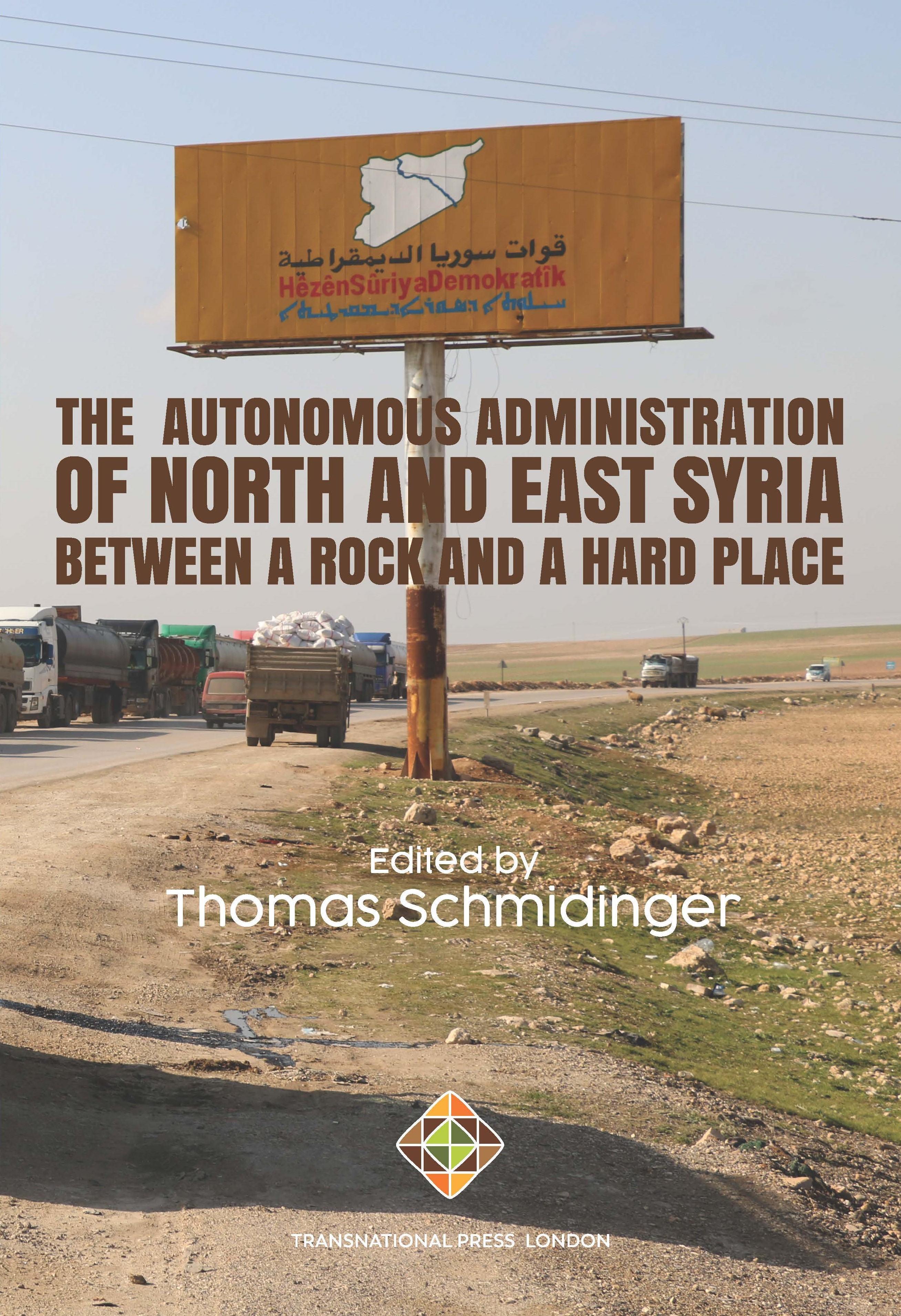 The Autonomous Administration of North and East Syria Between A Rock and A Hard Place