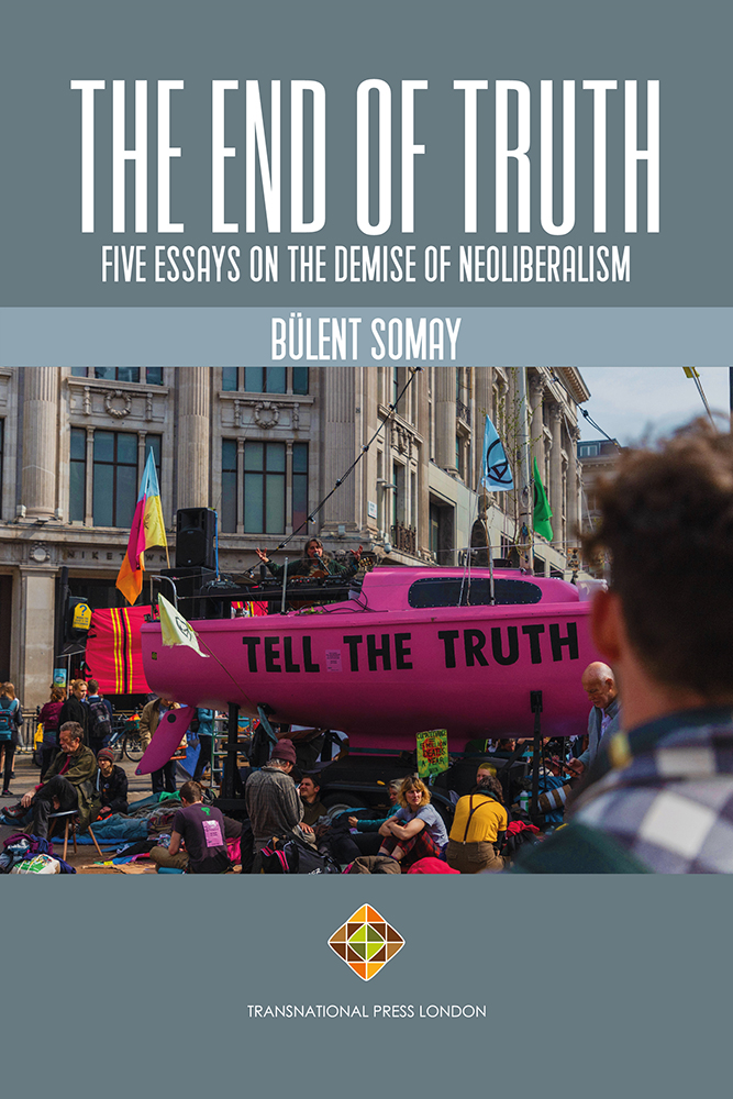 THE END OF TRUTH - Five Essays on The Demise of Neoliberalism