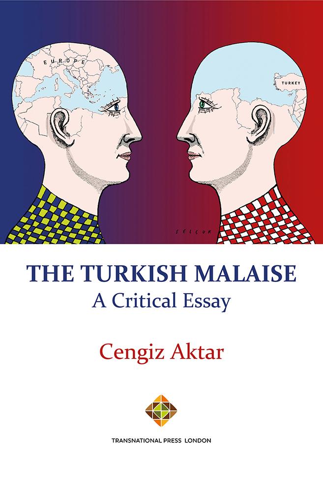 THE TURKISH MALAISE A - Critical Essay