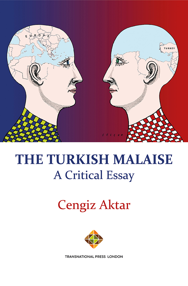 The Turkish Malaise – A Critical Essay