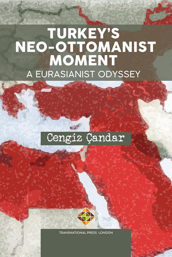 TURKEY'S NEO-OTTOMANIST MOMENT - A Eurasianist Odyssey