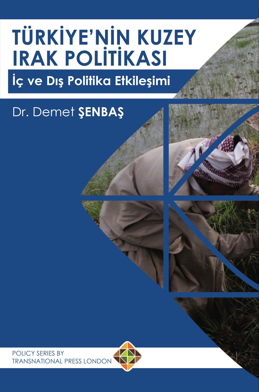 Türkiye'nin Kuzey Irak Politikası: İç ve Dış Politika Etkileşimi