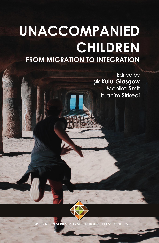 Unaccompanıed Chıldren From Migration To Integration