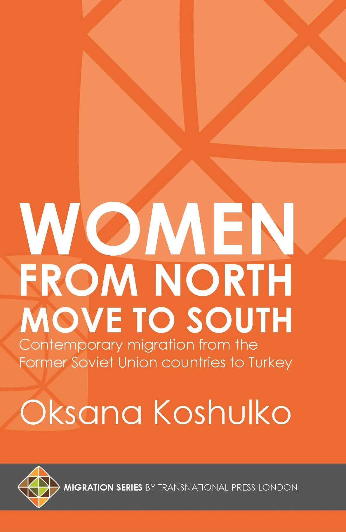 Women from North Move to South: Turkey's Female Movers from the Former Soviet Union Countries
