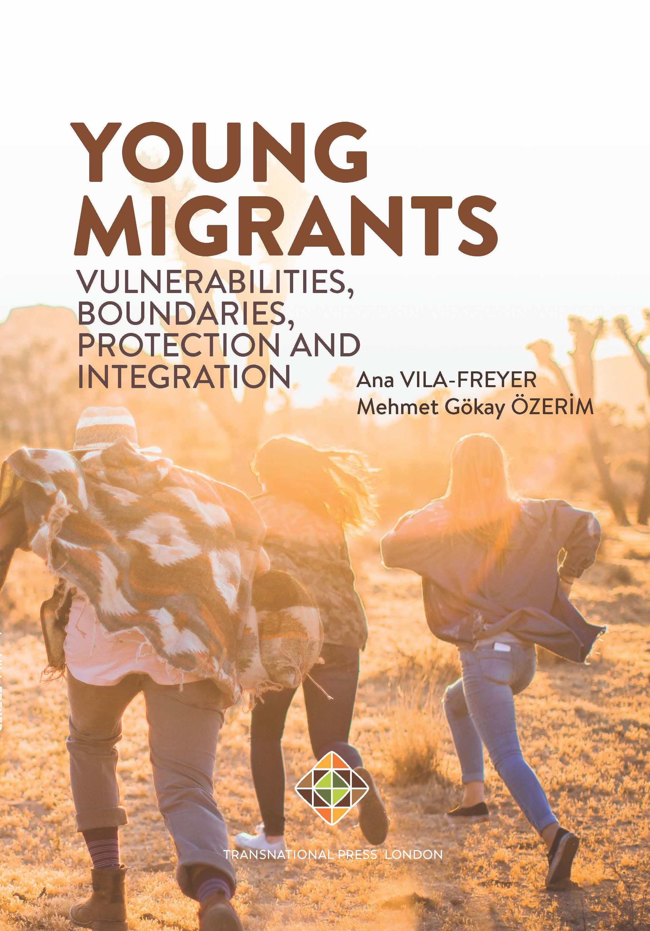 Young Migrants Vulnerabilities, Boundaries, Protection and Integration